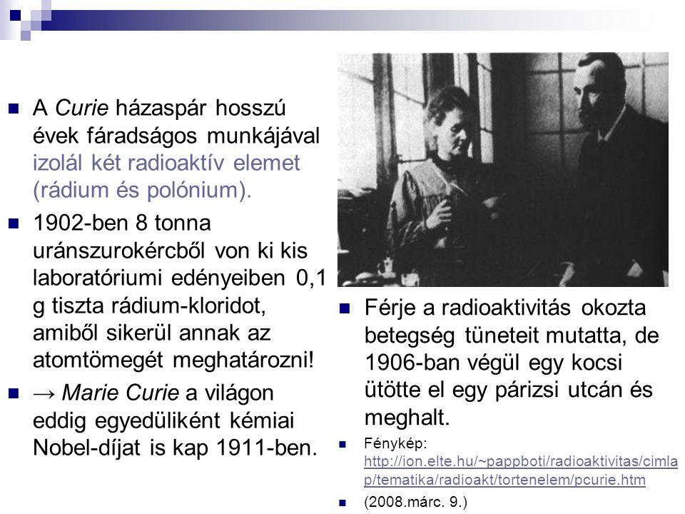A Curie házaspár hosszú évek fáradságos munkájával izolál két radioaktív elemet (rádium és polónium). 1902-ben 8 tonna uránszurokércből von ki kis lab