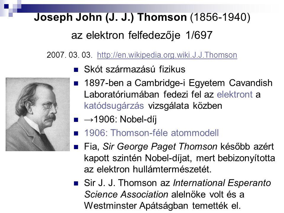 J.J. Thomson kísérletei 2007. 03. 03.