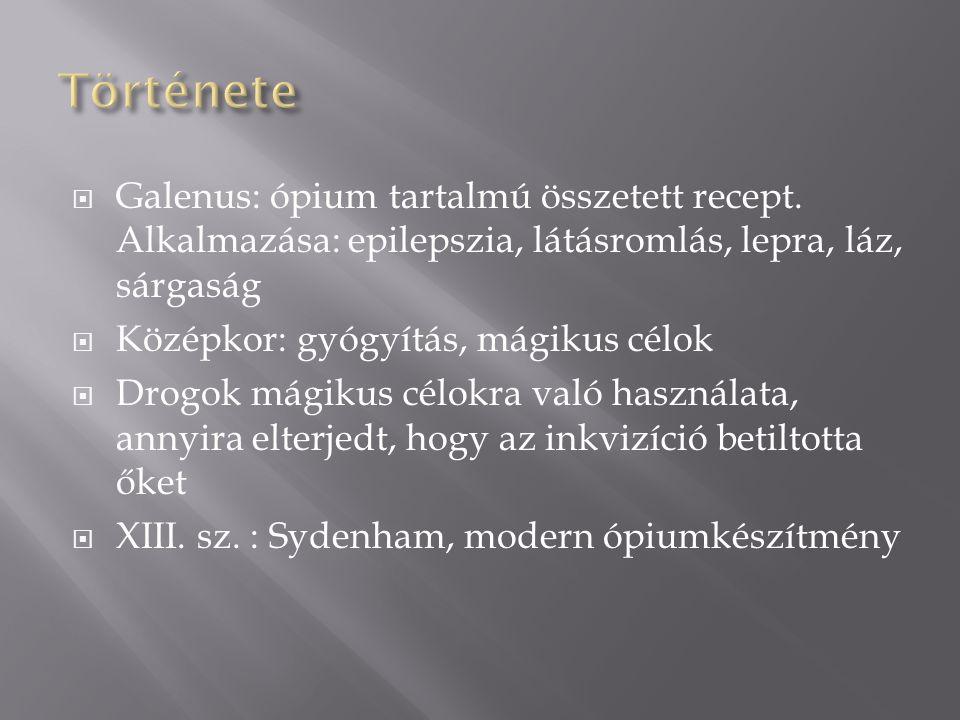  Galenus: ópium tartalmú összetett recept.