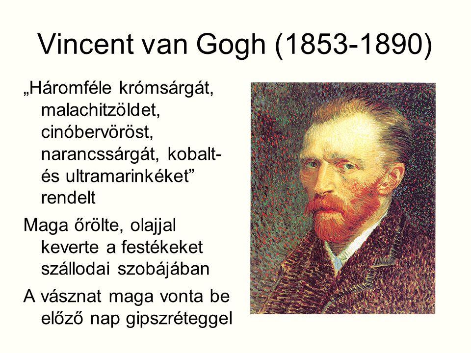 """Vincent van Gogh (1853-1890) """"Háromféle krómsárgát, malachitzöldet, cinóbervöröst, narancssárgát, kobalt- és ultramarinkéket"""" rendelt Maga őrölte, ola"""