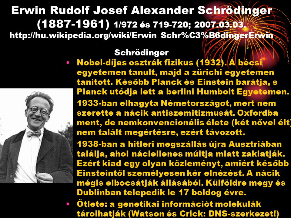 Erwin Rudolf Josef Alexander Schrödinger (1887-1961) 1/972 és 719-720; 2007.03.03. http://hu.wikipedia.org/wiki/Erwin_Schr%C3%B6dingerErwin Schrödinge