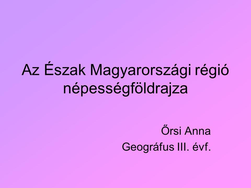 Bevezetés Területe: 13430 km 2, 14,4% Népesség: 1 265 489 fő, 12,5% Borsod-Abaúj-Zemplén megye: 726 ezer fő Heves megye: 321 ezer fő Nógrád megye: 215 ezer fő