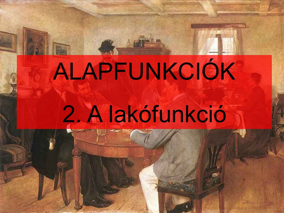ALAPFUNKCIÓK 2. A lakófunkció