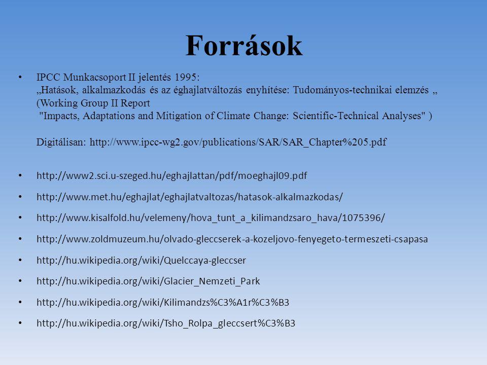 """Források IPCC Munkacsoport II jelentés 1995: """"Hatások, alkalmazkodás és az éghajlatváltozás enyhítése: Tudományos-technikai elemzés """" (Working Group I"""