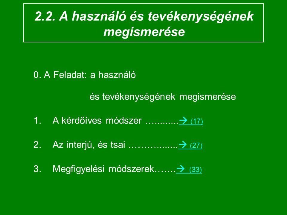2.2. A használó és tevékenységének megismerése 0.