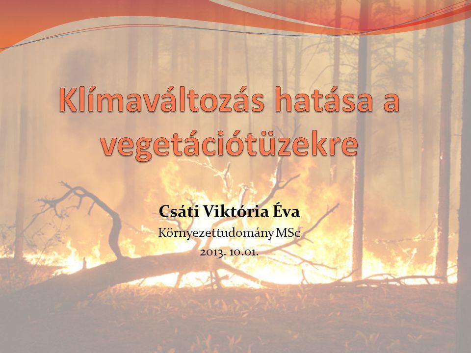 Csáti Viktória Éva Környezettudomány MSc 2013. 10.01.