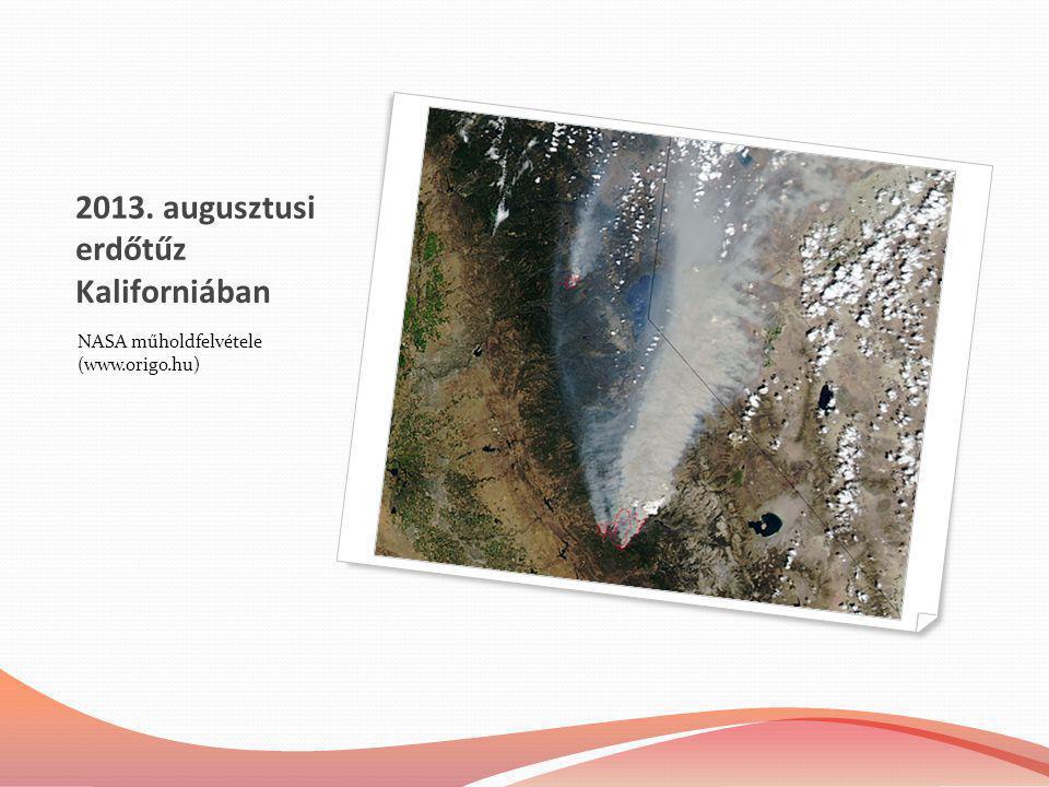 2013. augusztusi erdőtűz Kaliforniában NASA műholdfelvétele (www.origo.hu)