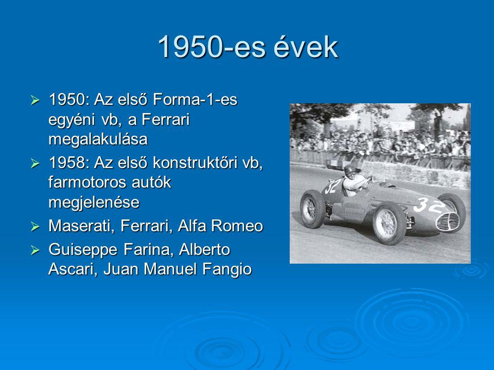 1950-es évek  1950: Az első Forma-1-es egyéni vb, a Ferrari megalakulása  1958: Az első konstruktőri vb, farmotoros autók megjelenése  Maserati, Fe