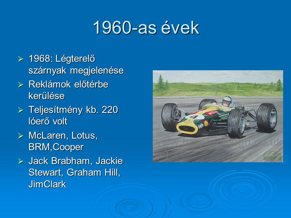 1970-es évek  1970: Belső rugózás, oldalra szerelt hűtők  Bizarr technikai megoldások (hatkerekű, ventillátoros autó)  Leszorítóerő kihasználása  Williams, Renault, Tyrell  Emerson Fittipaldi, Niki Lauda, Mario Andretti