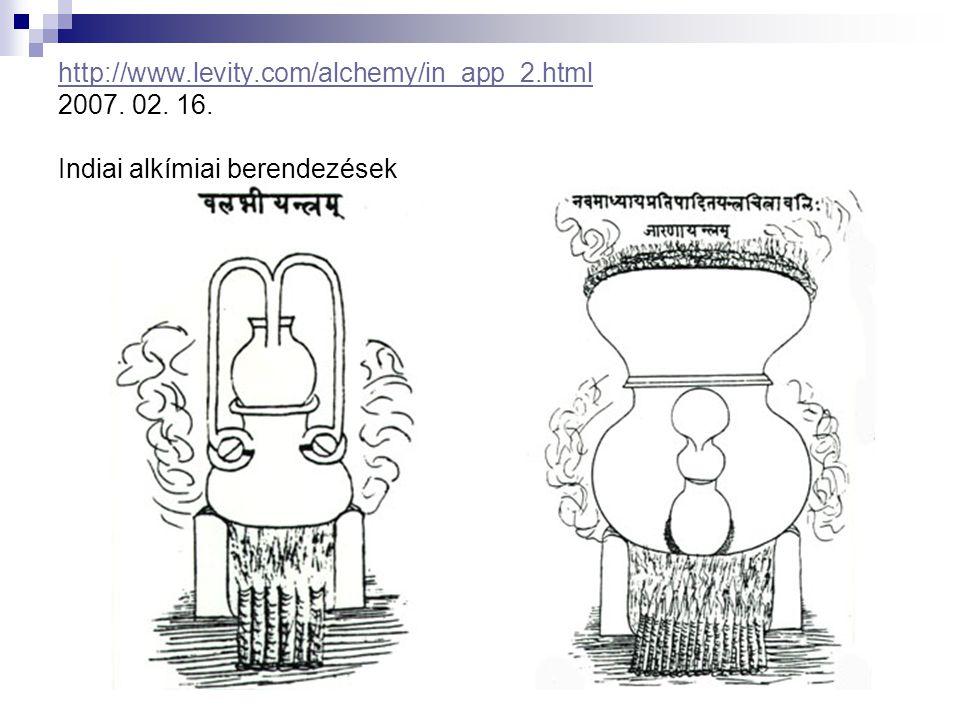 http://www.levity.com/alchemy/in_app_2.html http://www.levity.com/alchemy/in_app_2.html 2007. 02. 16. Indiai alkímiai berendezések