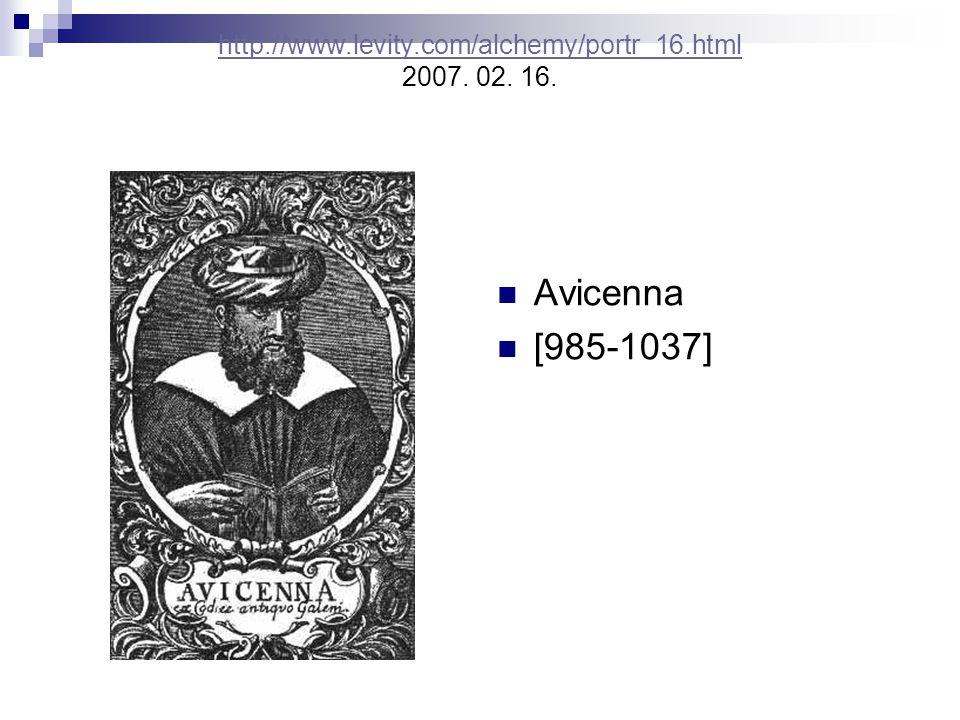 http://www.levity.com/alchemy/portr_16.html http://www.levity.com/alchemy/portr_16.html 2007. 02. 16. Avicenna [985-1037]