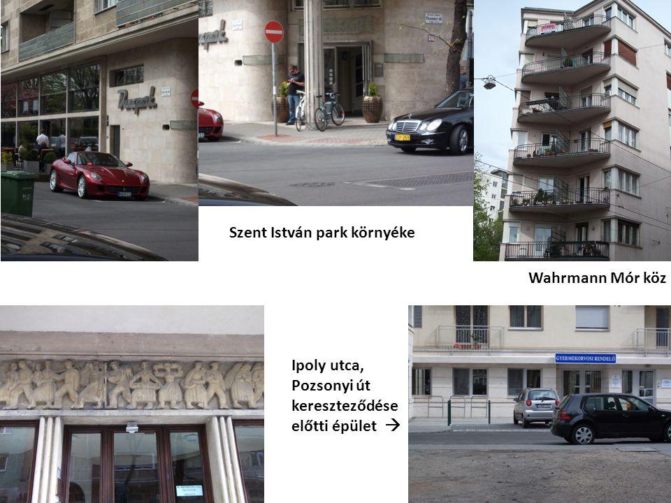 Szent István park környéke Wahrmann Mór köz Ipoly utca, Pozsonyi út kereszteződése előtti épület 