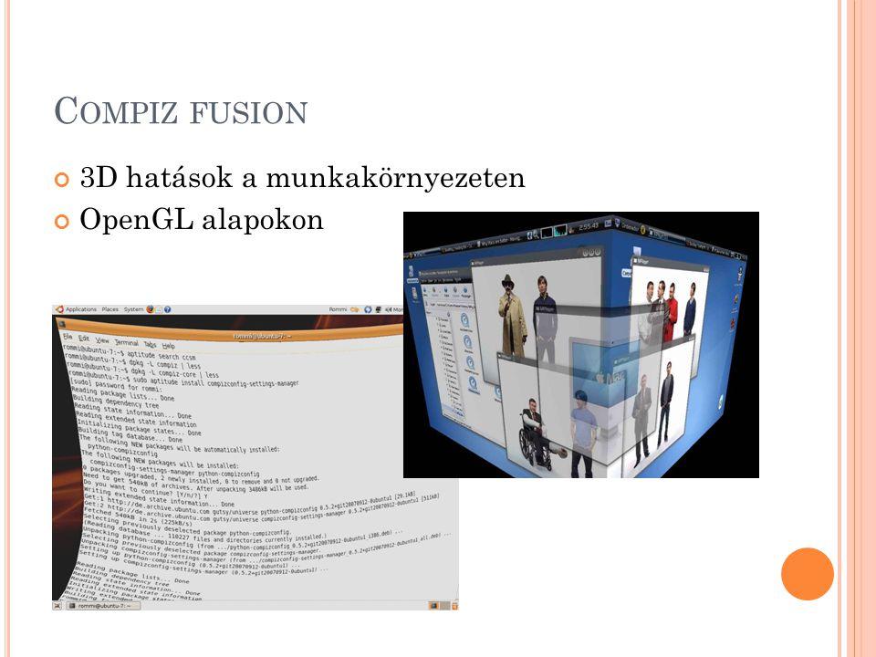 C OMPIZ FUSION 3D hatások a munkakörnyezeten OpenGL alapokon