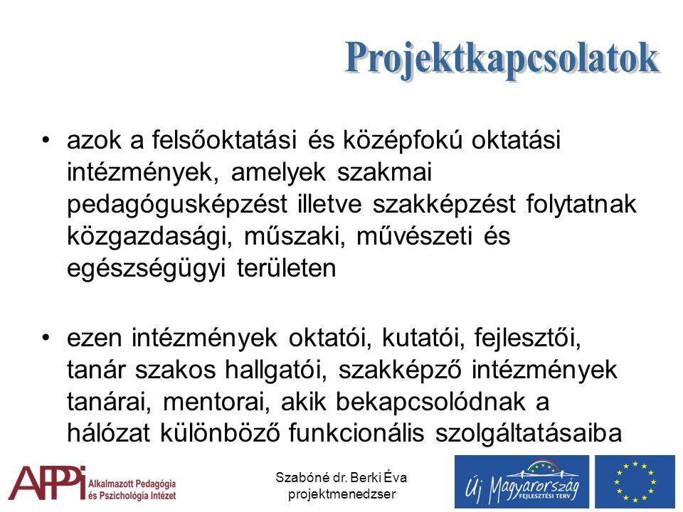 Szabóné dr. Berki Éva projektmenedzser azok a felsőoktatási és középfokú oktatási intézmények, amelyek szakmai pedagógusképzést illetve szakképzést fo