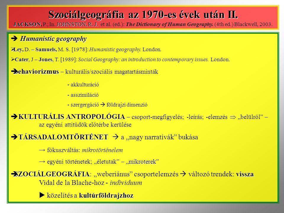 Humanistic geography  Humanistic geography  Ley, – Samuels,  Ley, D. – Samuels, M. S. [1978]: Humanistic geography. London. CaterJones  Cater, J –