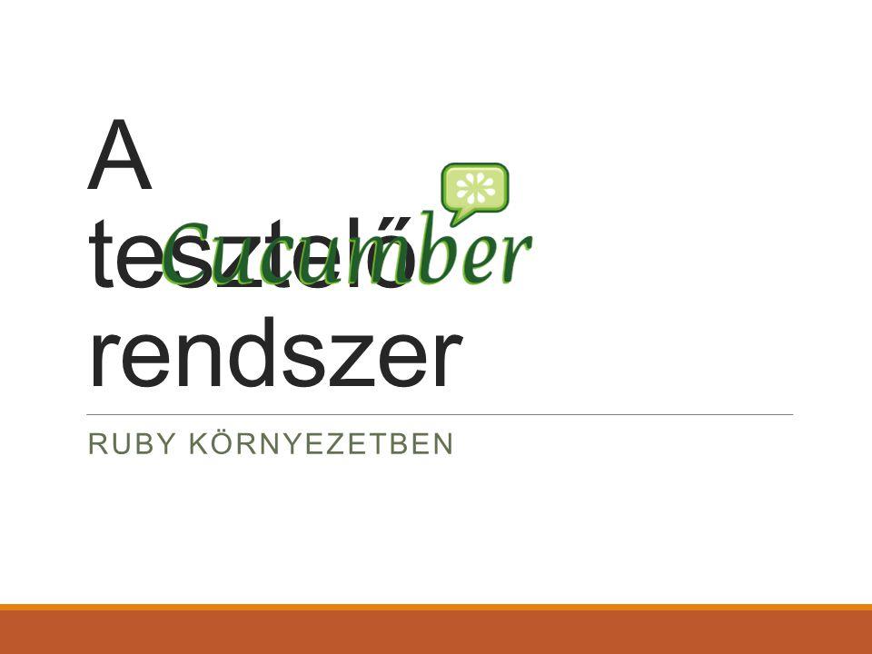 A Cucumber Aslak Hellesøy készítette az első 1.0.0 verziót ami 2012.