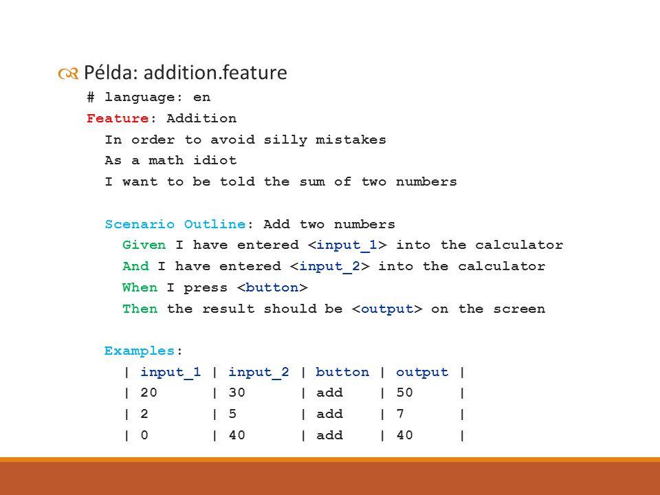  Az ennek megfelelő, konkrét lépéseket végrehajtó kódot pedig a step_definitions könyvtárba kell helyezni ami a feature fájllal egy szinten van.