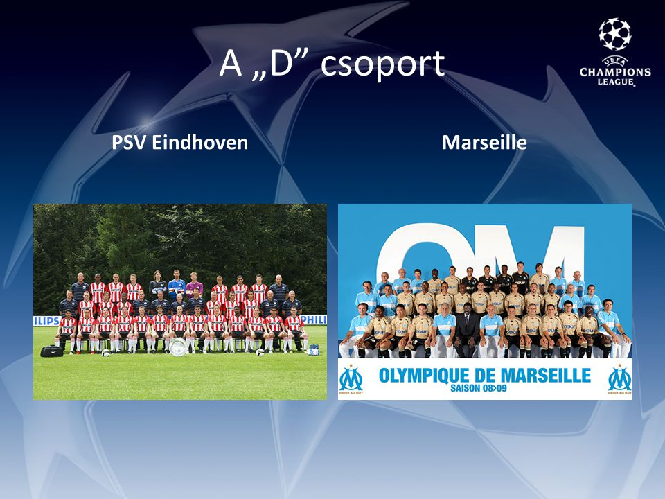 """A """"D csoport PSV EindhovenMarseille"""
