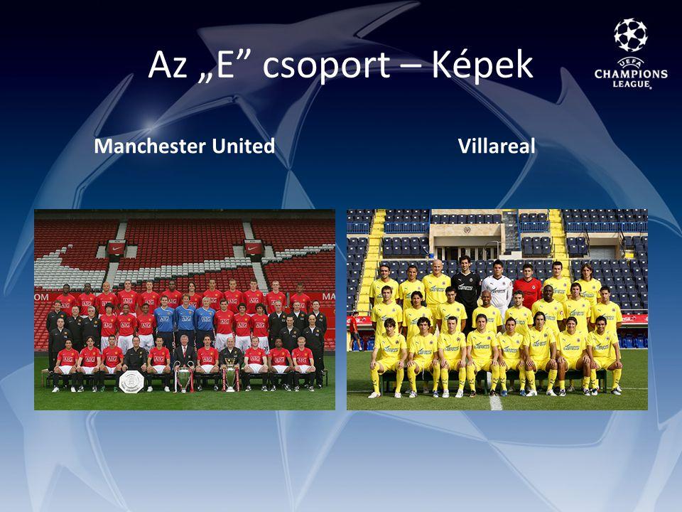 """Az """"E csoport – Képek Manchester UnitedVillareal"""