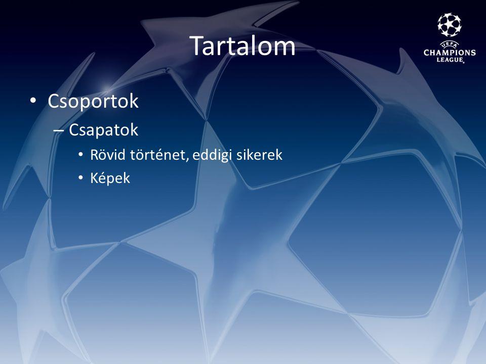 Tartalom Csoportok – Csapatok Rövid történet, eddigi sikerek Képek