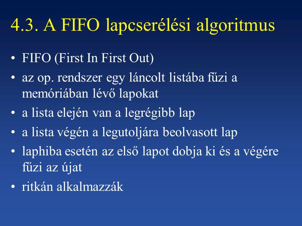 4.3. A FIFO lapcserélési algoritmus FIFO (First In First Out) az op.