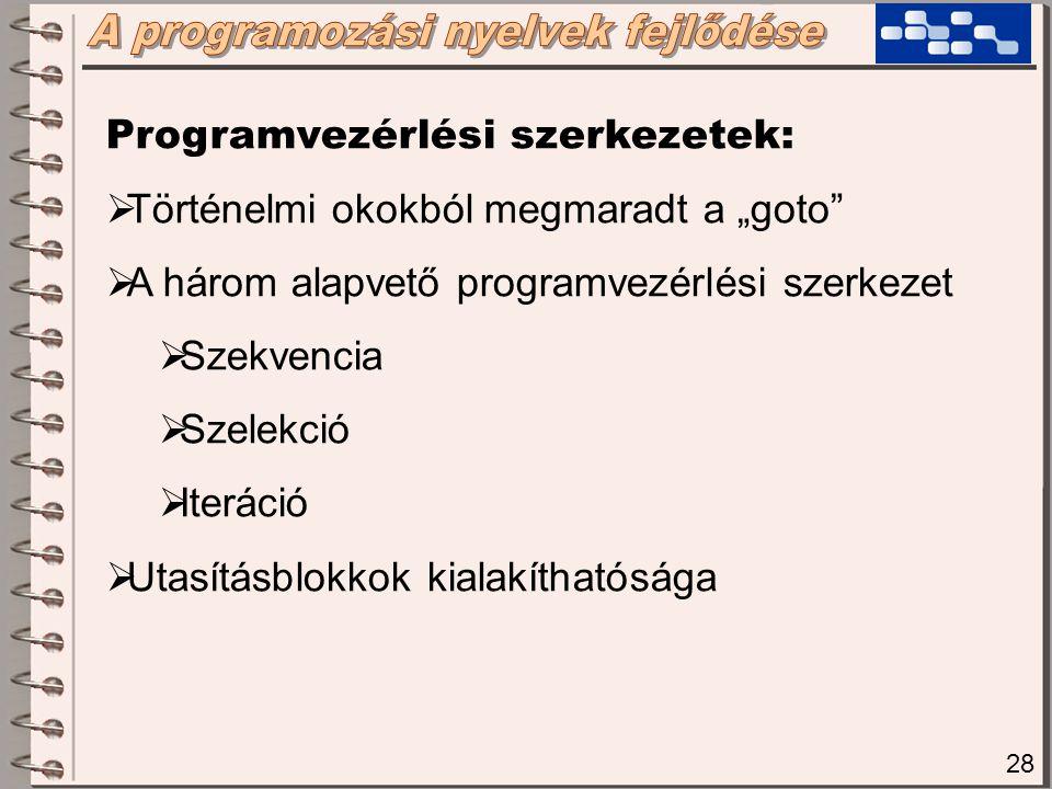 29 További előnyök:  Nem processzorfüggő  A fordítás menete lehetséges:  Először a 3.