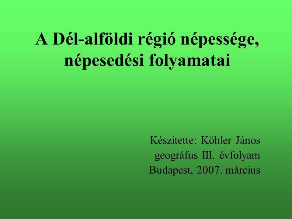 A Dél-Alföldi régióról, népességéről általánosságban A Dél-Alföldi régió 3 megyét, Bács-Kiskunt, Békést és Csongrád megyét foglalja magába, amelynek központi városa Szeged A 7 magyarországi régió közül a dél-alföldi a legnagyobb területű, 18 339 km 2 A népességszámot tekintve pedig a harmadik legnépesebb, 2005-ben 1 millió 347 ezer fő élt itt A térségben viszonylag alacsony a nemzetiségiek aránya és száma: 2001-ben a népesség 2,5 %-a, 34 ezer fő tartotta magát valamelyik nemzetiséghez tartozónak Népsűrűsége a legkisebb a régiók között, 73 fő/km 2 volt 2005-ben