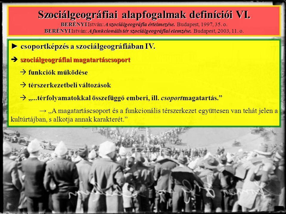 ► csoportképzés a szociálgeográfiában V.