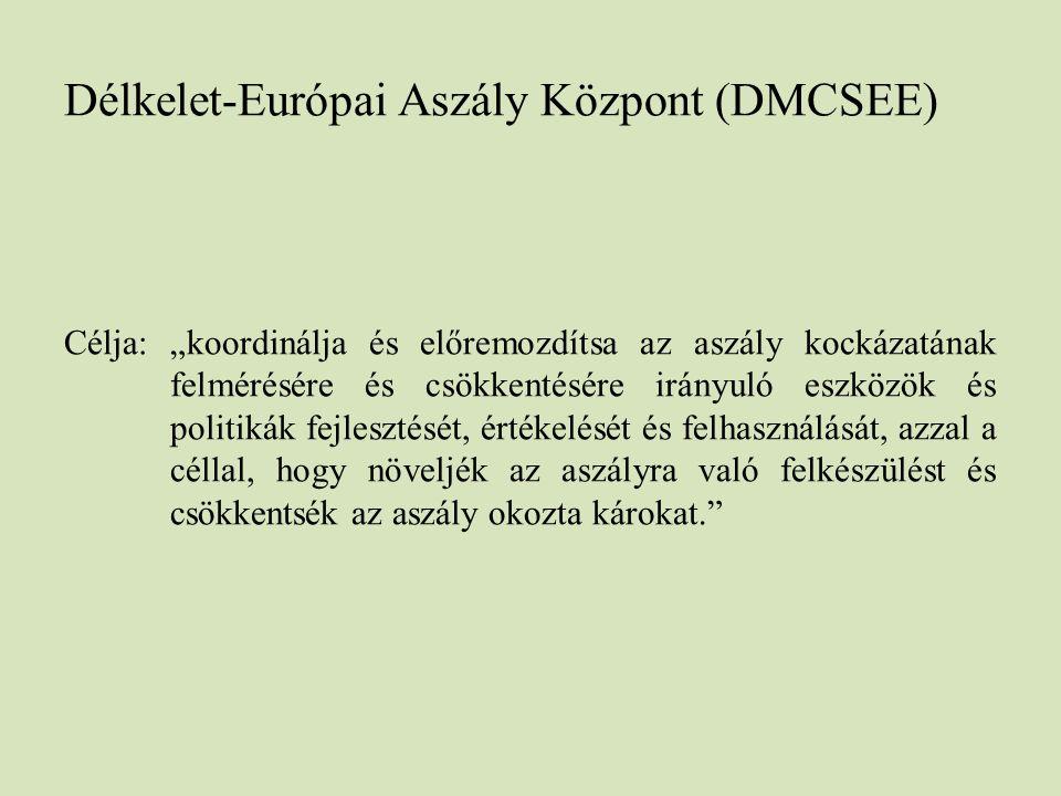 """Délkelet-Európai Aszály Központ (DMCSEE) Célja: """"koordinálja és előremozdítsa az aszály kockázatának felmérésére és csökkentésére irányuló eszközök és"""