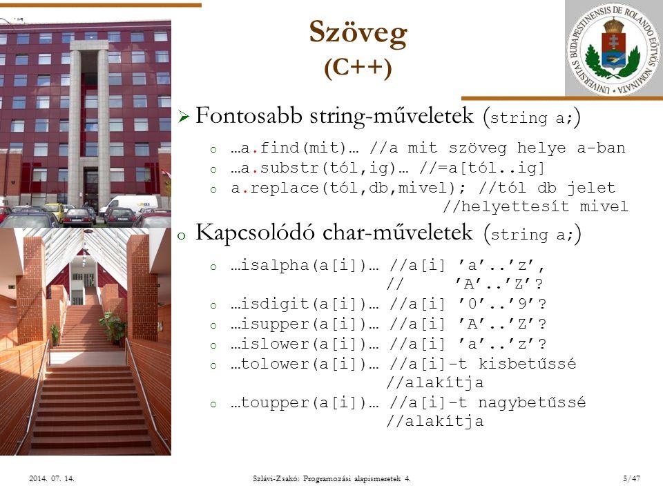 ELTE További példák S:=X i:=1 i  N és S+P[i]>0 S:=S+P[i] i:=i+1 Van:= i  N Van Nap:=i  Algoritmus: I N Szlávi-Zsakó: Programozási alapismeretek 4.