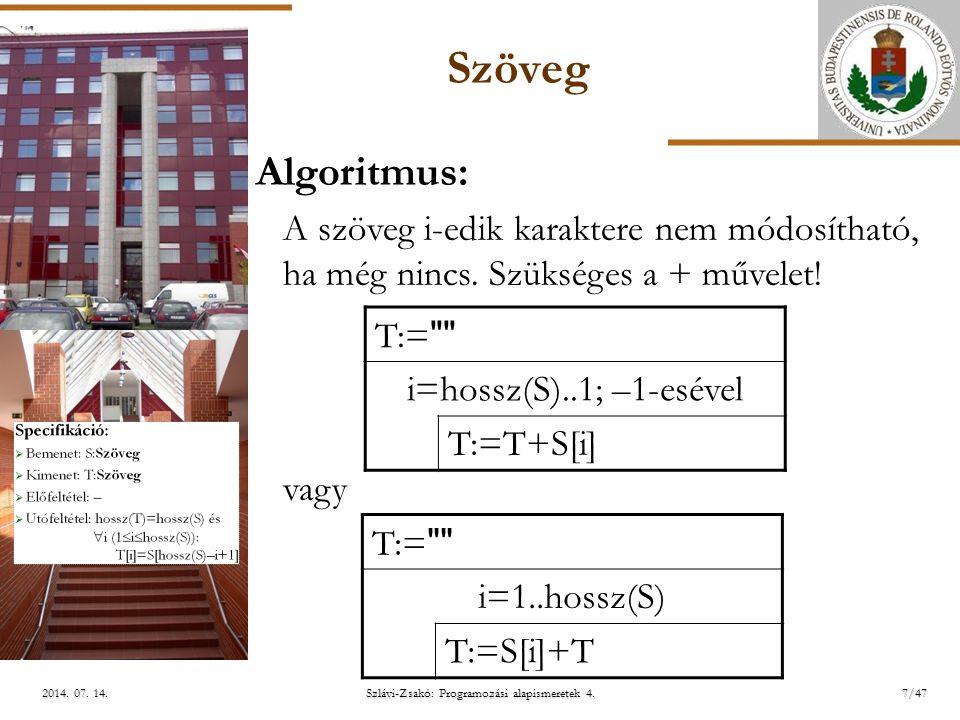 ELTE További példák Specifikáció:  Bemenet: N:Egész, F:Tömb[1..N:Egész]  Kimenet: Db:Egész  Előfeltétel: N  0  Utófeltétel: Db= Szlávi-Zsakó: Programozási alapismeretek 4.