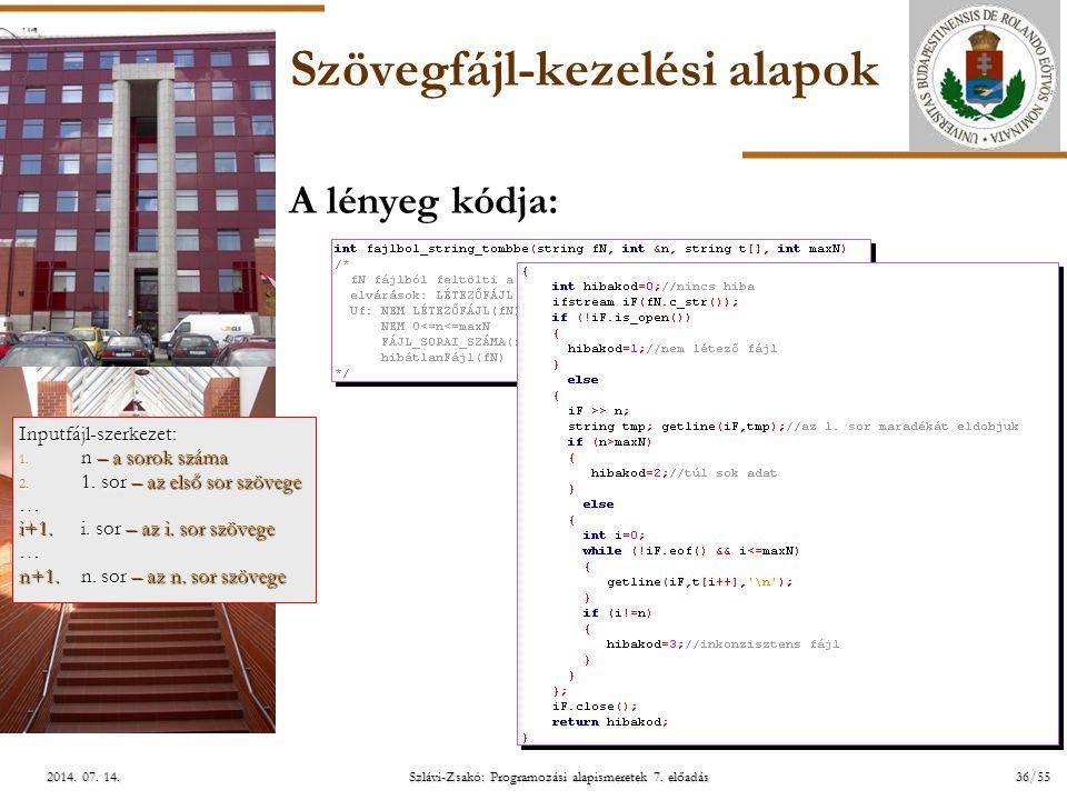 ELTE Szlávi-Zsakó: Programozási alapismeretek 7. előadás36/552014. 07. 14.2014. 07. 14.2014. 07. 14. Szövegfájl-kezelési alapok A lényeg kódja: Inputf