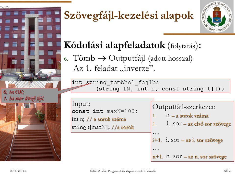 ELTE Szlávi-Zsakó: Programozási alapismeretek 7. előadás42/552014. 07. 14.2014. 07. 14.2014. 07. 14. Szövegfájl-kezelési alapok Kódolási alapfeladatok