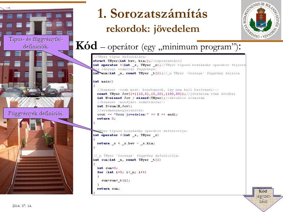 """ELTE 2014. 07. 14.2014. 07. 14.2014. 07. 14. Kód – operátor (egy """"minimum program"""") : 1. Sorozatszámítás rekordok: jövedelem Típus- és függvényfej- de"""