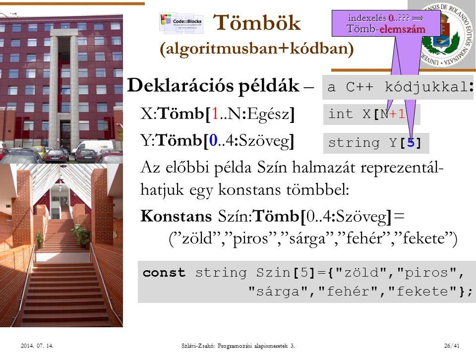 ELTE Szlávi-Zsakó: Programozási alapismeretek 3.26/41 2014.