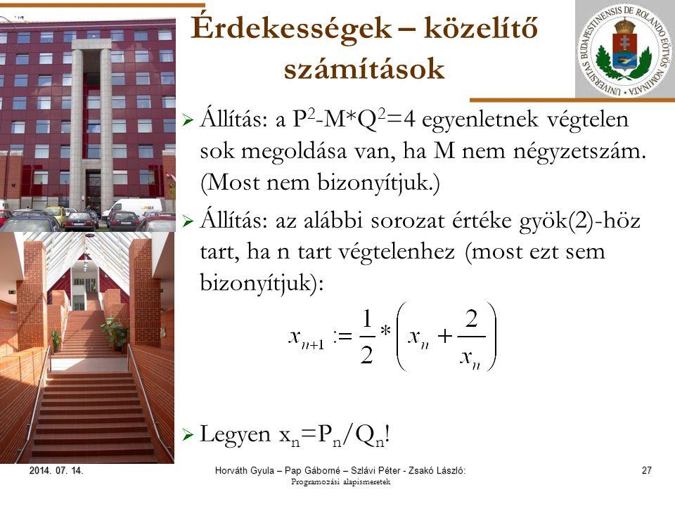 ELTE Érdekességek – közelítő számítások  Állítás: a P 2 -M*Q 2 =4 egyenletnek végtelen sok megoldása van, ha M nem négyzetszám. (Most nem bizonyítjuk