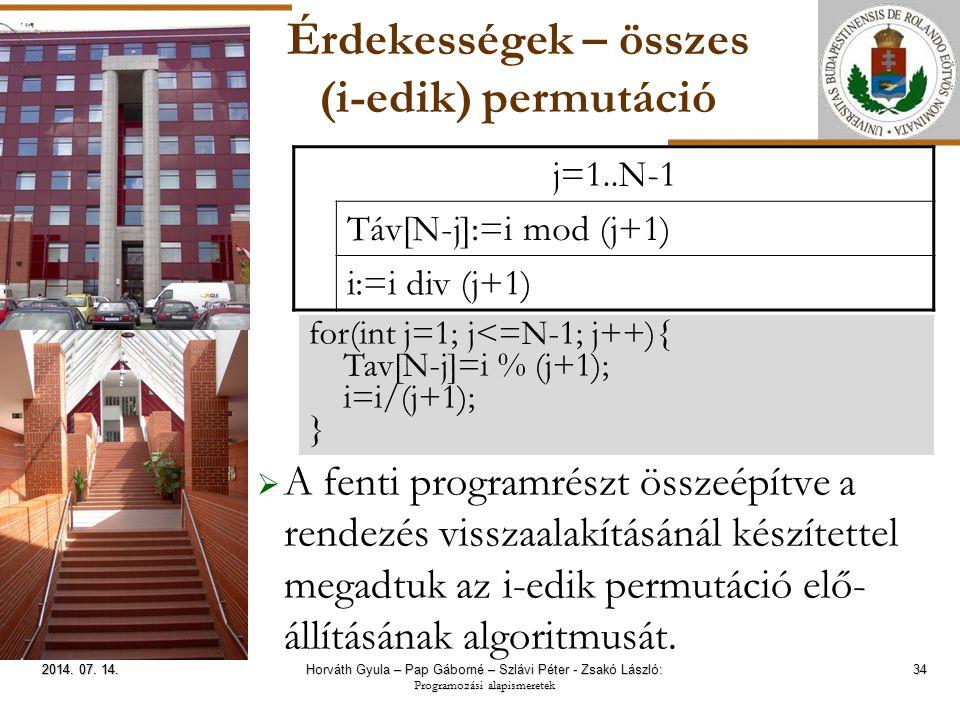 ELTE Érdekességek – összes (i-edik) permutáció  A fenti programrészt összeépítve a rendezés visszaalakításánál készítettel megadtuk az i-edik permutáció elő- állításának algoritmusát.