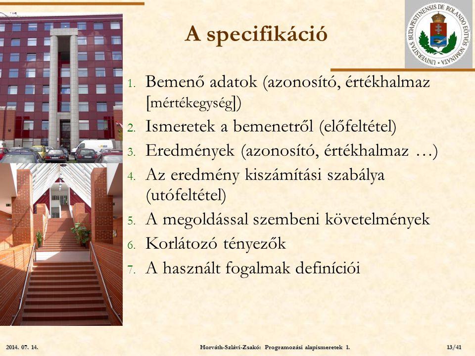 ELTE A specifikáció Tulajdonságai 1.Egyértelmű, pontos, teljes 2.