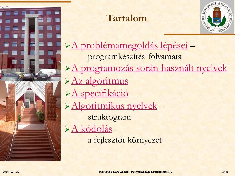ELTE Tartalom  A problémamegoldás lépései – programkészítés folyamata A problémamegoldás lépései  A programozás során használt nyelvek A programozás