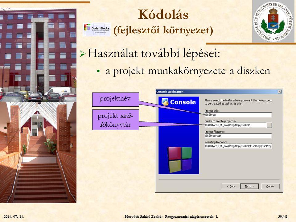 ELTE  Használat további lépései:  a projekt munkakörnyezete a diszken projektnév projekt szü- lőkönyvtár Kódolás (fejlesztői környezet) Horváth-Szlá