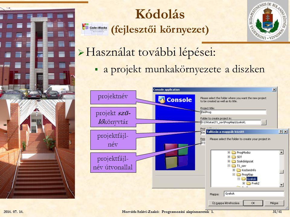 ELTE  Használat további lépései:  a projekt munkakörnyezete a diszken projektnév projekt szü- lőkönyvtár projektfájl- név projektfájl- név útvonalla