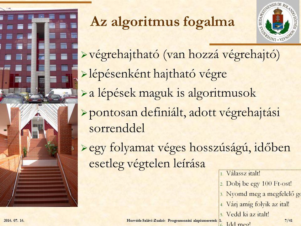ELTE Az algoritmus fogalma  végrehajtható (van hozzá végrehajtó)  lépésenként hajtható végre  a lépések maguk is algoritmusok  pontosan definiált,
