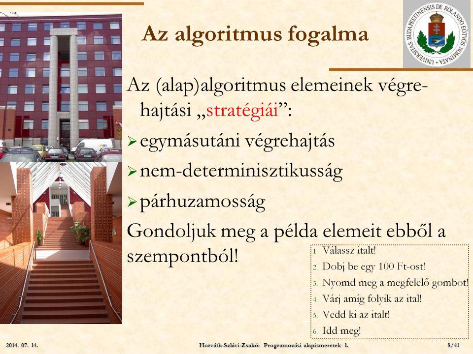 """ELTE Az algoritmus fogalma Az (alap)algoritmus elemeinek végre- hajtási """"stratégiái"""":  egymásutáni végrehajtás  nem-determinisztikusság  párhuzamos"""