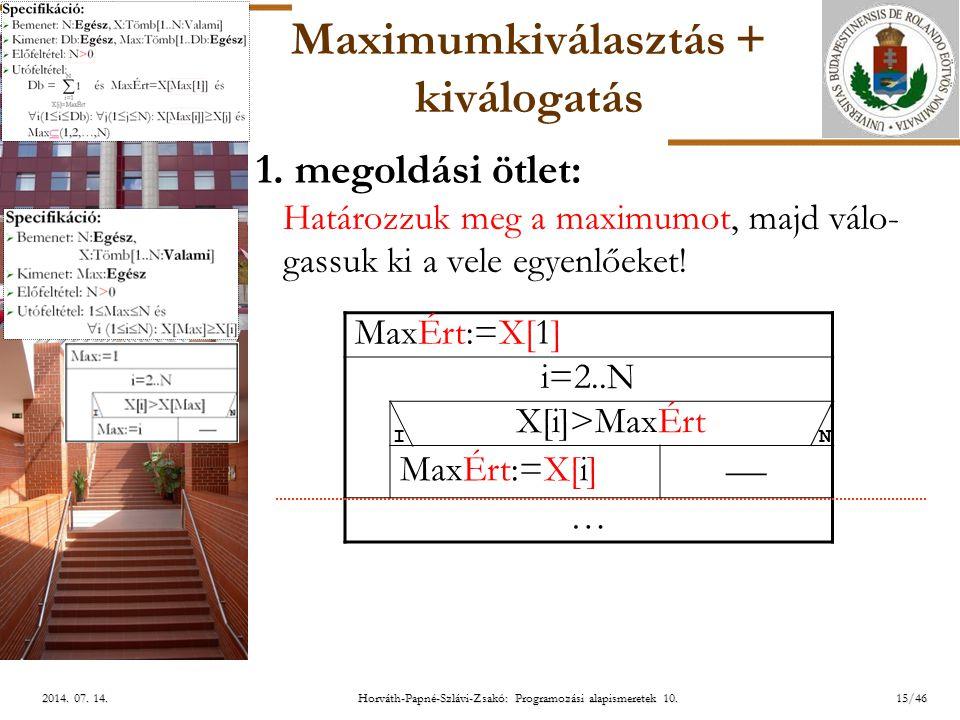 ELTE 15/462014.07. 14.2014. 07. 14.2014. 07. 14. Maximumkiválasztás + kiválogatás 1.