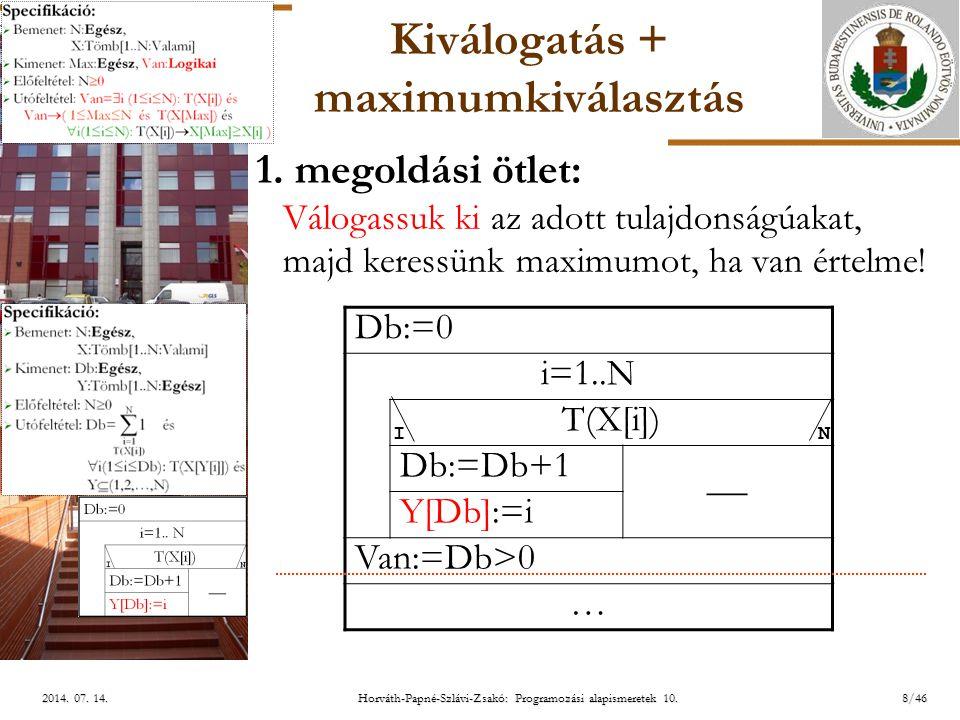 ELTE 8/462014.07. 14.2014. 07. 14.2014. 07. 14. Kiválogatás + maximumkiválasztás 1.