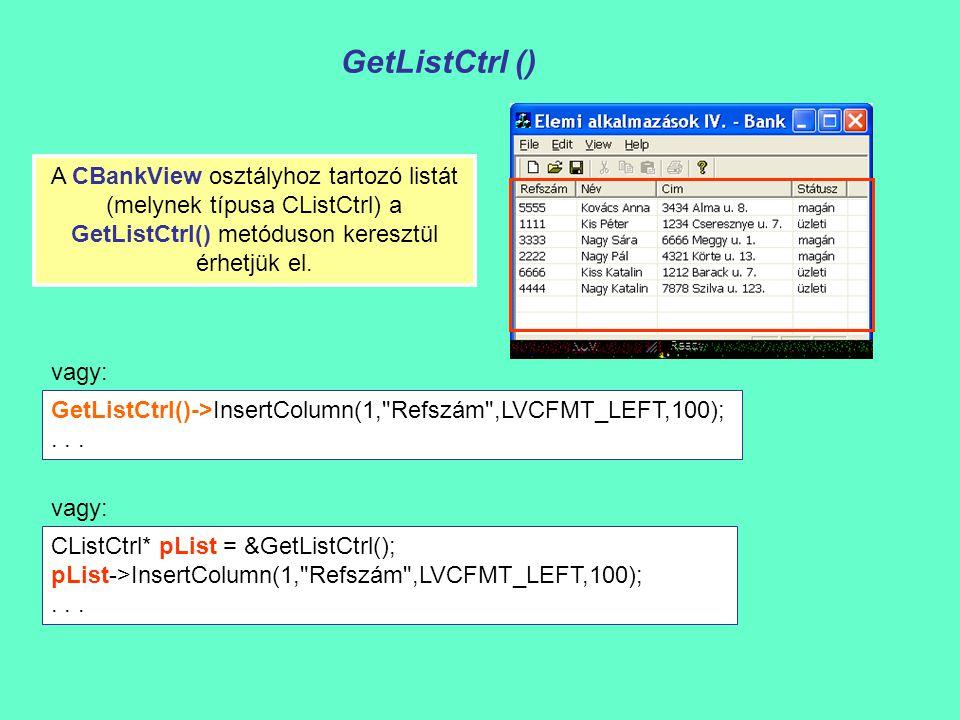 GetListCtrl () CListCtrl* pList = &GetListCtrl(); pList->InsertColumn(1,
