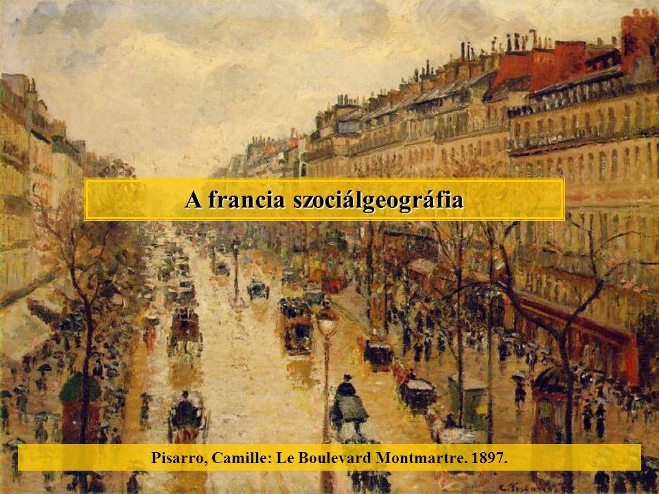 Pisarro, Camille: Le Boulevard Montmartre. 1897. A francia szociálgeográfia