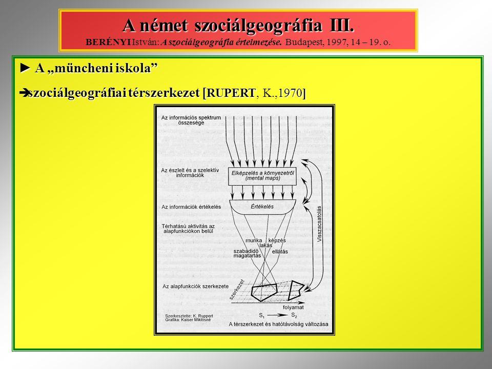 """► A """"müncheni iskola"""" szociálgeográfiai térszerkezet [ RUPERT1970]  szociálgeográfiai térszerkezet [ RUPERT, K.,1970] A német szociálgeográfia III. A"""