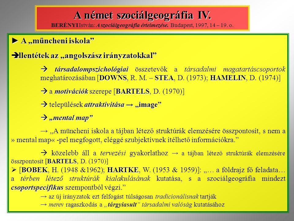 """► A """"müncheni iskola  A szociálgeográfia tartalma  az alapfunkciók térszerkezete átalakulásának csoportspecifikus értékelése  a térszerkezet sajátos térbeli rendje; mérete & minősége  társadalmi elvárások & aktivitás  lakás: korábban → morfológia; funkcionális településszerkezet; újabban → a lakással kapcsolatos társadalmi magatartás  munka & ellátás-szolgáltatás: szoros kölcsönkapcsolat → tercier szektor: közösségi létet kiszolgáló funkció  képzés & kultúra: """"magatartás-befolyásoló funkció → képzettségi szint → innovatív képességek  üdülés & idegenforgalom: korábban → tájformáló szerep; területhasználat; újabban → helyi fogadókészség, & elvárások különbözősége  közlekedés & kommunikáció: az alapfunkciók működésének feltétele → személyek; javak; információk cseréje  közösségi élet: az egyéni- & csoport-aktivitást befolyásoló tényezők feltárása → közösségen belüli [lokalitás] & -kívüli hatások [""""tágabb társadalmi környezet] A német szociálgeográfia V."""