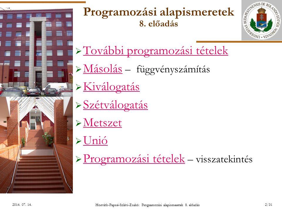 ELTE Horváth-Papné-Szlávi-Zsakó: Programozási alapismeretek 8.23/312014.